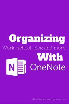 Organizing your life, school, work and so much more using Microsoft Onenote!