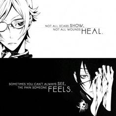 """Not all scars show. Not all wounds heal. Sometimes you can't always see the pain someone feels"""