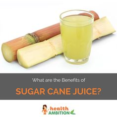 What are the Benefits of Sugar Cane Juice?