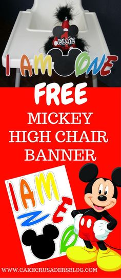 Great Party Idea, DIY Mickey Mouse Clubhouse high chair I AM ONE banner. Free printable decoration