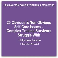 Self care is something spoken about a lot, and seems so very easy. Well, not to complex trauma survivors and in particular childhood complex trauma survivors. I asked my Facebook community, …