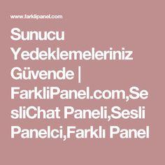 Sunucu Yedeklemeleriniz Güvende   FarkliPanel.com,SesliChat Paneli,Sesli Panelci,Farklı Panel