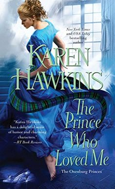 The Prince Who Loved Me (The Oxenburg Princes) by Karen Hawkins http://www.amazon.com/dp/1451685246/ref=cm_sw_r_pi_dp_7hVivb0SBXMF8