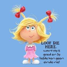 Loof die Here, want Hy is goed en Sy liefde ken geen einde nie! Wisdom Quotes, Qoutes, Lekker Dag, Afrikaanse Quotes, Goeie More, Gods Love, Inspirational Quotes, Fancy, Christmas Ornaments