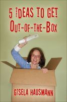 5 Ideas to Get Out Of The Box, an ebook by Gisela Hausmann at Smashwords Getting Out, Determination, How To Get, Illustrations, Motivation, Box, Ideas, Snare Drum, Illustration