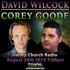 David Wilcock and Corey Goode - FADE TO BLACK Jimmy Church Radio: August 24th 2015 7:00pm - 10:00pm PST (10:00pm - 1:00am EST) | Stillness in the Storm