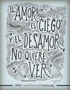 EL AMOR ES CIEGO Y EL DESAMOR NO QUIERE VER / Frase de @MerlinaAcevedo / Dibujo por INUS DG