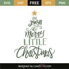*** FREE SVG CUT FILE for Cricut, Silhouette and more *** Have yourself a Merry little Christmas