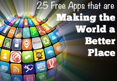 25 Free Apps That Are Making The World A Better Place