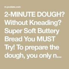 2-MINUTE DOUGH❗ Without Kneading💯 Super Soft Buttery Bread You MUST Try! To prepare the dough, you only need 2 minutes! Even without kneading the dough,... You Must, Breads, Recipe, Youtube, Bread Rolls, Bread, Recipes, Braided Pigtails, Buns