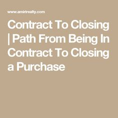 Contract To Closing | Path From Being In Contract To Closing a Purchase