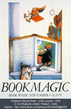 Children's Book Week 1976 (USA). Book Magic poster © Uri SHULEVITZ (Artist. Poland - USA).  BIO & Books:  http://en.wikipedia.org/wiki/Uri_Shulevitz ... AWARDS ...  1969: Caldecott Medal, The Fool of the World and the Flying Ship.  1979: Caldecott Honor, The Treasure.  1998: Charlotte Zolotow Award, Snow.  1998: Golden Kite Award, Picture Book Illustration, Snow.  1999: Caldecott Honor, Snow.  2009: Caldecott Honor, How I Learned Geography ... Give credit where due. Pin from the Primary Source