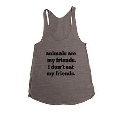 Animals Are My Friends I Don't Eat My Friends Animal Lover Vegetarian Vegetarians Vegans Food Hungry SGAL8 Women's Racerback Tank