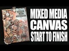 How to: Mixed Media Canvas - Explore - YouTube                                                                                                                                                                                 More