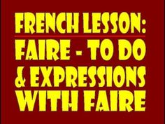 ▶ French Lesson: Faire and Expressions with Faire - YouTube