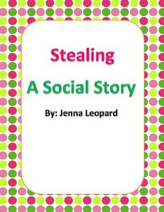 This is a social story with designed for students on the autism spectrum or students in special education who have trouble relating to specific social skills. - The story addresses the issue of stealing vs. borrowing.  - Picture Communication Symbols included with the story for non-verbal students - Comprehension worksheet included  - Great story for all ages.  -Great morning meeting activity Hope you enjoy!