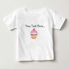 Cupcake Infant T Shirt.  Choose from a large selection of styles, sizes, and colors.  Personalize with your own text.