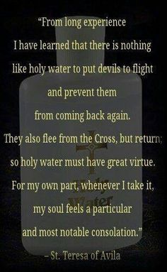Holy water - powerful substance - provided there is faith with it. Catholic Quotes, Catholic Prayers, Catholic Saints, Religious Quotes, Roman Catholic, St Theresa Of Avila, Saint Quotes, Divine Mercy, Religious Education