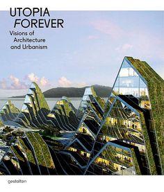 Utopia Forever, Editors: R. Klanten, L. Feireiss by re-Design, via Flickr