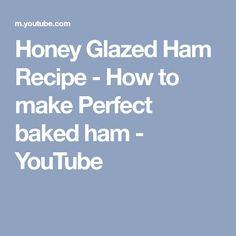 Honey Glazed Ham Recipe - How to make Perfect baked ham - YouTube