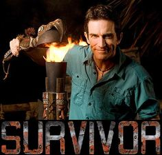 Go on the reality TV show Survivor (and hopefully NOT get my torch snuffed by Jeff Probst).