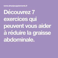 Découvrez 7 exercices qui peuvent vous aider à réduire la graisse abdominale.