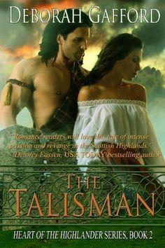The Talisman (The Heart of the Highlander Series Book 2) by Deborah Gafford, http://www.amazon.com/dp/B00683BMQO/ref=cm_sw_r_pi_dp_uIY8qb07DSW5Z