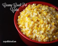 Creamy Crock Pot Corn #crockpot #slowcooker #corn #familyfavorite #easy
