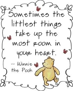 "Nothing says Love like Winnie the Pooh ""Sometimes the littlest things take up the most room in your heart."" -Winnie the Pooh Great Quotes, Quotes To Live By, Me Quotes, Inspirational Quotes, Baby Quotes, Qoutes, The Words, Winnie The Pooh Quotes, Winnie The Pooh Shirt"