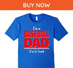 Mens Funny Baseball Dad Shirt - I'm a Baseball Dad, I'm So Tired XL Royal Blue - Relatives and family shirts (*Amazon Partner-Link)