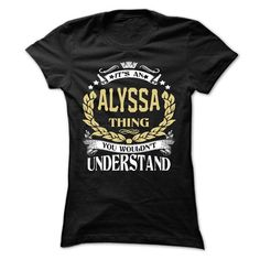 ALYSSA .Its an ALYSSA Thing You Wouldnt Understand - T Shirt, Hoodie, Hoodies, Year,Name, Birthday #clothing #T-Shirts