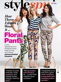 Floral Pants: How 3 Editors Wear It... #1 ~ April Lucky magazine.