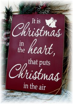 It is Christmas in the heart that puts Christmas in the air wood sign. $28.00, via Etsy.