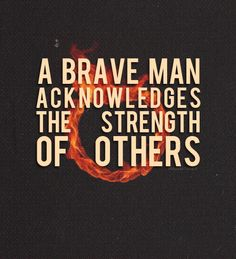 a brave man acknowledges the strength of others Allegiant Movie, Insurgent, Divergent Trilogy, Divergent Quotes, Forever Living Aloe Vera, Forever Living Products, Tobias, Brave, Strength
