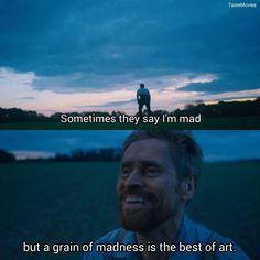 art Willem Dafoe as Vincent van Gogh - Film Quotes, Poetry Quotes, Art Quotes, Inspirational Quotes, Mean Girls, Cassandra Calin, Sword Art Online, Van Gogh Quotes, Vincent Willem Van Gogh