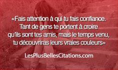 Citation : Fais attention à qui tu fais confiance | Les Plus Belles Citations: Collection des citations d'amour, citations de la vie et Bell...