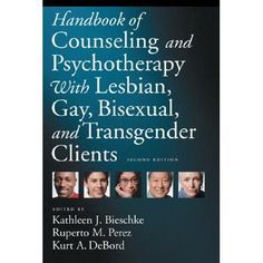 Read Kathleen J. Bieschke's book Handbook of Counseling and Psychotherapy with Lesbian, Gay, Bisexual, and Transgender Clients. Published on by American Psychological Association (APA). Transgender People, Transgender Books, American Psychological Association, Gender Studies, Aleta, Listening Skills, Social Work, Art Therapy, Counseling
