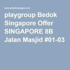 playgroup Bedok Singapore Offer SINGAPORE 8B Jalan Masjid #01-03