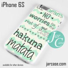 Hakuna Matata No Worries Quote Phone case for iPhone 6/6S/6 Plus/6S plus