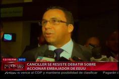 Canciller Se Resiste A Debatir Sobre El Embajador De EE.UU #Video