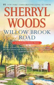 """""""Willow Brook Road """"(Chesapeake Shores Series #13) by Sherryl Woods. One of my abso-fave romance series! 8.14.16"""