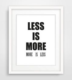 "8x10 Printable Typography Print ""Less is More More is Less"" Black and White Typography Motivational Print Home Decor Thankful Quotes on Etsy, £3.09"