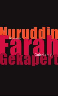 Gekapert - von Nuruddin Farah im Suhrkamp Verlag erschienen