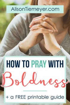 How to Pray with Boldness | AlisonTiemeyer.com