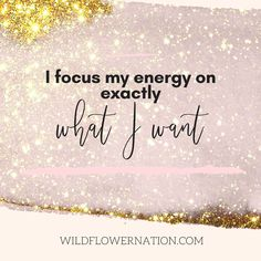 I focus my energy on exactly what I want | 12 powerful affirmations for goal setting. How to honour your desires and go after what you want. Plus, check out the free Goal Getter worbook + monthly goal setting membership club! | wildflowernation.com