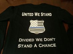 United We Stand - Divided We Don't Stand A Chance - Police Shield - American Flag - Thin Blue Line -Long Sleeve Shirt by GeoDreams on Etsy Thin Line, Thin Blue Lines, Police Shield, United We Stand, American Flag, Long Sleeve Shirts, Divider, My Etsy Shop