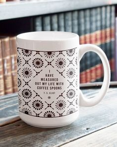 """""""Coffee Spoons"""" T. S. Eliot Literary Coffee Mug by Obvious State 
