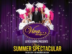 A Summer Spectacular Night, On 17th Oct 6 pm - 11.45 pm, Price:  Diamond and Silver Seating: 13.90 Gold Seating: 15.90 Dinner and Show Package  Gold Seating: 32.90, It s the Viva Summer Spectacular featuring brilliant comedy, music and dance in a 3 hour Vegas style cabaret production show  it s the perfect night out , Inquiries: http://atnd.it/11559-1, Category: Arts , Performing Arts , Theatre , Cabaret and Burlesque, Artists: Leye D Johns, Phil Jeffries, VIVA Showgirls