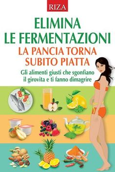 Elimina le fermentazioni