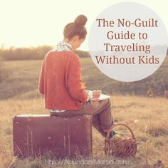 LEAVING IS HARD --> The No-Guilt Guide to Traveling Without Kids, Not necessarily the same reason for going out of town but still leaving them Parenting Styles, Parenting Advice, Travel With Kids, Family Travel, Vacation Alone, Greece Vacation, The Joys Of Motherhood, Difficult Children, All I Ever Wanted